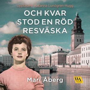 Och kvar stod en röd resväska (ljudbok) av Mari