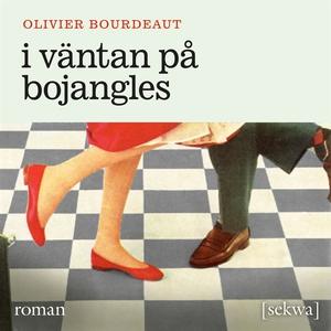 I väntan på Bojangles (ljudbok) av Olivier Bour