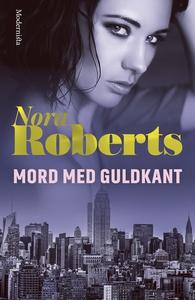 Mord med guldkant (e-bok) av Nora Roberts, J. D