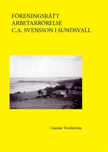 Föreningsrätt, arbetarrörelse, C. A. Svensson i