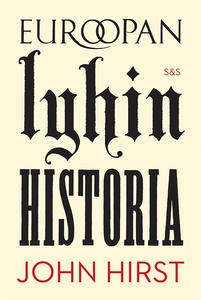 Euroopan lyhin historia (e-bok) av John Hirst