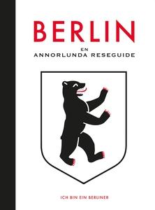Berlin : en annorlunda reseguide (e-bok) av Sar