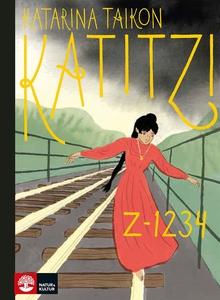 Katitzi Z-1234 (e-bok) av Katarina Taikon