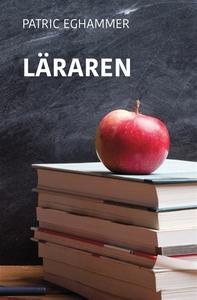Läraren (e-bok) av Patric Eghammer