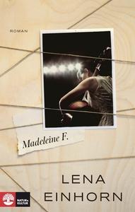 Madeleine F (e-bok) av Lena Einhorn