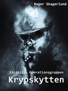 Krypskytten: Särskilda Operationsgruppen (e-bok