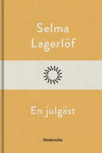 En julgäst (e-bok) av Selma Lagerlöf