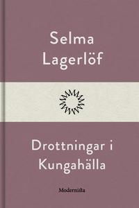 Drottningar i Kungahälla (e-bok) av Selma Lager