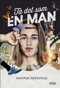 Ta det som en man (e-bok) av Hampus Nessvold