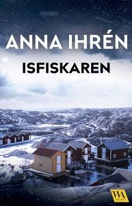 Isfiskaren (e-bok) av Anna Ihrén