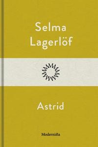 Astrid (e-bok) av Selma Lagerlöf