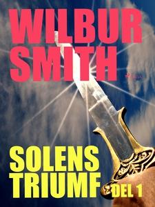 Solens triumf del 1 (e-bok) av Wilbur Smith