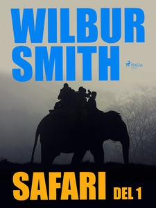 Safari del 1 (e-bok) av Wilbur Smith