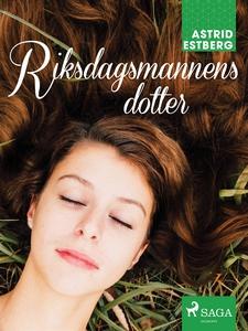 Riksdagsmannens dotter (e-bok) av Astrid Estber
