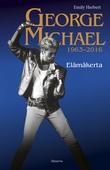 George Michael 1963-2016 - Elämäkerta