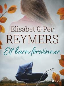 Ett barn försvinner (e-bok) av Elisabet Reymers