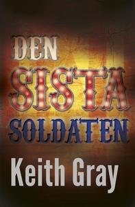 Den sista soldaten (e-bok) av Keith Gray