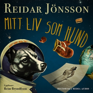 Mitt liv som hund (ljudbok) av Reidar Jönsson