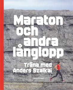 Maraton och andra långlopp : träna med Anders S