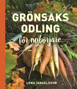 Grönsaksodling : för nybörjare (e-bok) av Lena