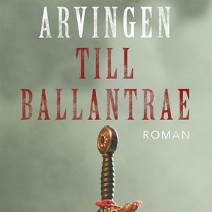 Arvingen till Ballantrae (ljudbok) av Robert Lo