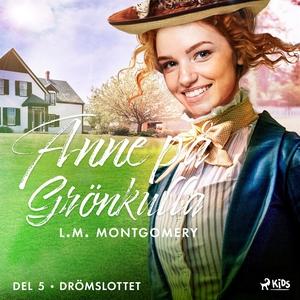 Drömslottet (ljudbok) av L. M. Montgomery