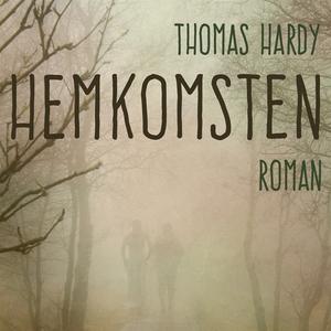 Hemkomsten (ljudbok) av Thomas Hardy