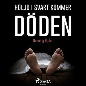 Höljd i svart kommer döden (ljudbok) av Henning