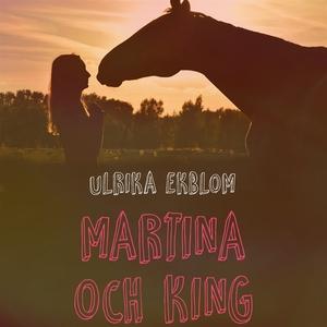 Martina och King of Sunset (ljudbok) av Ulrika