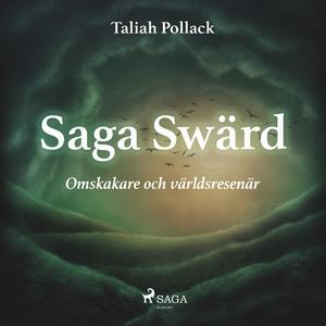 Saga Swärd – omskakare och världsresenär (ljudb