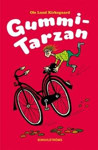 Gummi-Tarzan (e-bok) av Ole Lund Kirkegaard