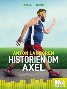 Historien om Axel (e-bok) av Anton Landgren