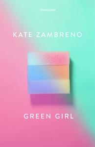Green Girl (e-bok) av Kate Zambreno