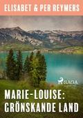 Marie-Louise: Grönskande land