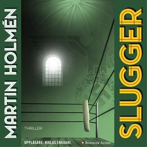 Slugger (ljudbok) av Martin Holmén