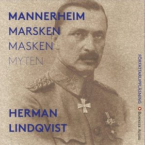 Mannerheim  : Marsken - masken - myten (ljudbok