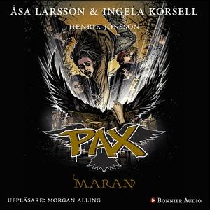 PAX. Maran (ljudbok) av Åsa Larsson, Ingela Kor