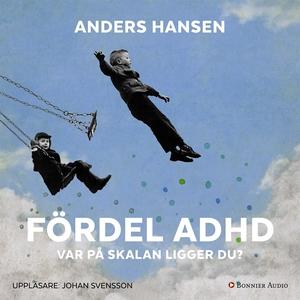 Fördel ADHD : var på skalan ligger du? (ljudbok