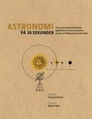 Astronomi på 30 sekunder : de mest häpnadsväckande upptäckterna inom astronomin, var och en förklarad på en halv minut
