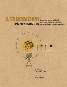 Astronomi på 30 sekunder : de mest häpnadsväcka