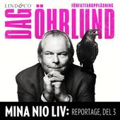 Mina nio liv: Reportage, del 3