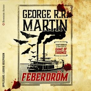 Feberdröm (ljudbok) av George R. R. Martin