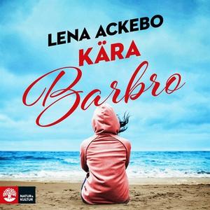 Kära Barbro (ljudbok) av Lena Ackebo