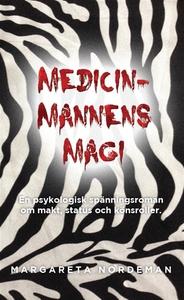 Medicinmannens magi (e-bok) av Margareta Nordem