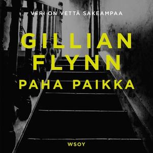 Paha paikka (ljudbok) av Gillian Flynn