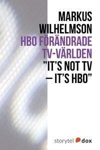 HBO förändrade tv-världen (e-bok) av Markus Wil