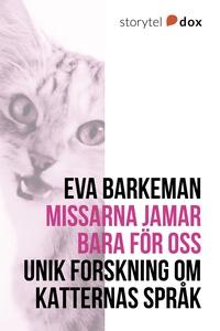 Missarna jamar bara för oss (e-bok) av Eva Bark