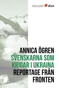 Svenskarna som krigar i Ukraina (e-bok) av Anni