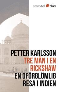 Tre män i en rickshaw (e-bok) av Petter Karlsso