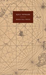 Resan till Thule (e-bok) av Kjell Espmark